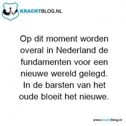 op-dit-moment-worden-overal-in-nederland-de-fundamenten-voor-een-nieuwe-wereld-gelegd