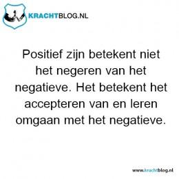 positief-zijn-betekent-niet-het-negeren-van-het-negatieve,-het-betekent-het-accepteren-van-en-leren-omgaan-met-het-negatieve